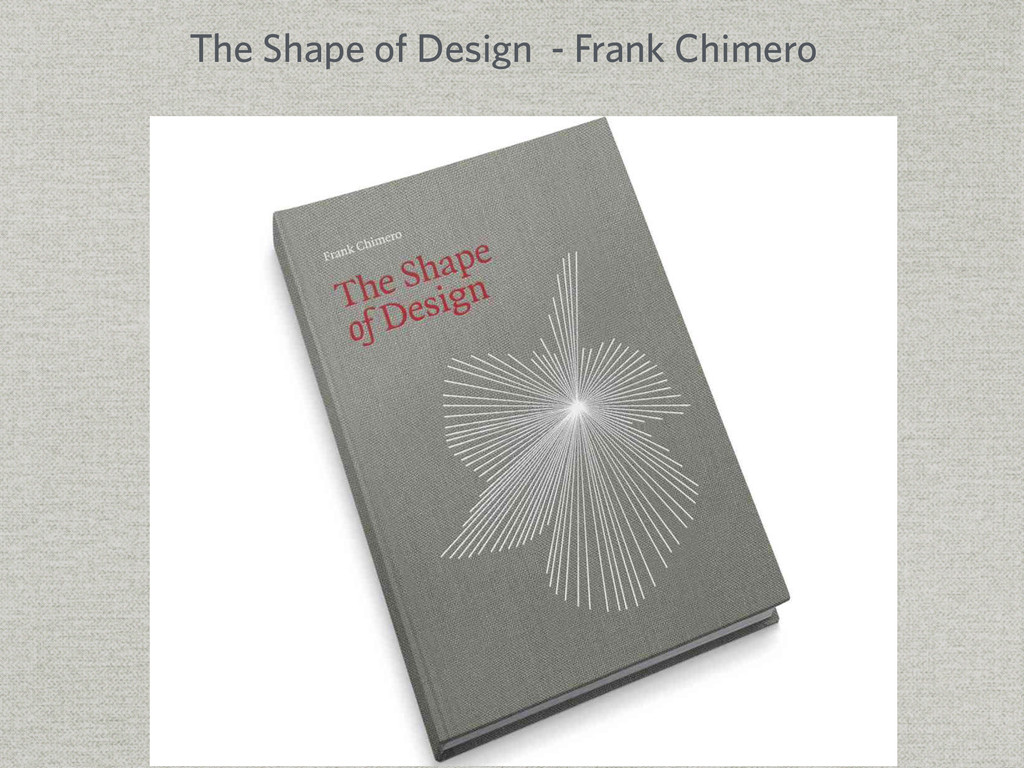 The Shape of Design - Frank Chimero