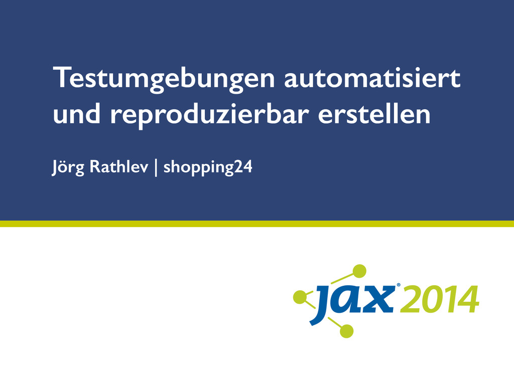Jörg Rathlev   shopping24 Testumgebungen automa...