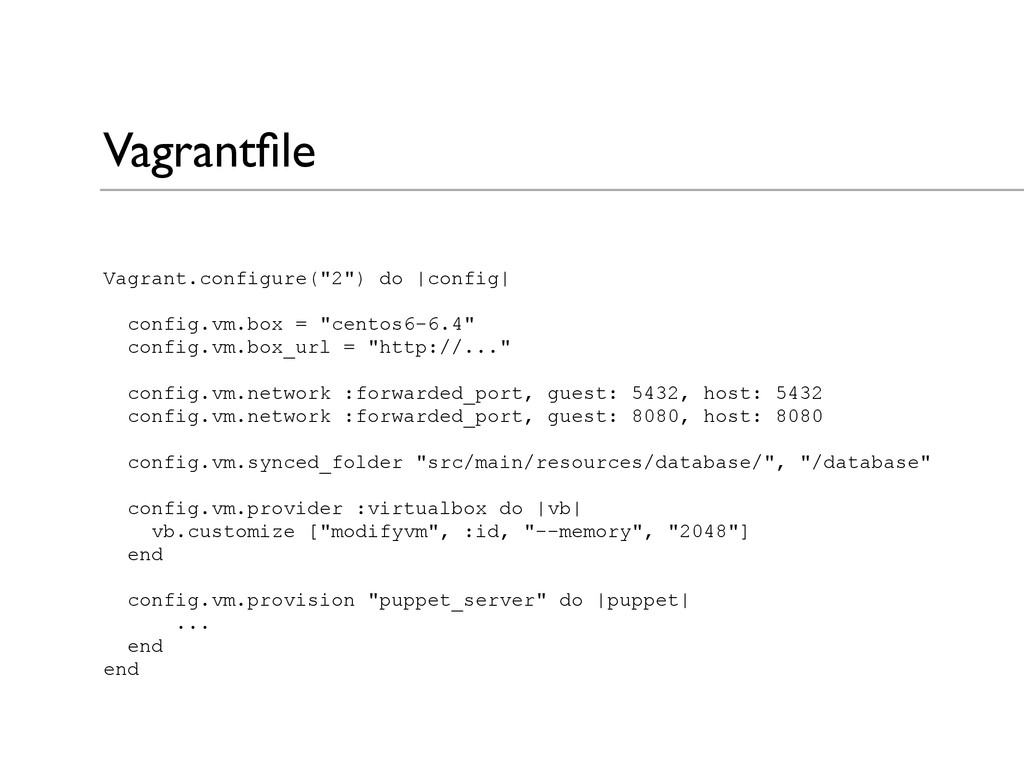 "Vagrantfile Vagrant.configure(""2"") do  config  !..."