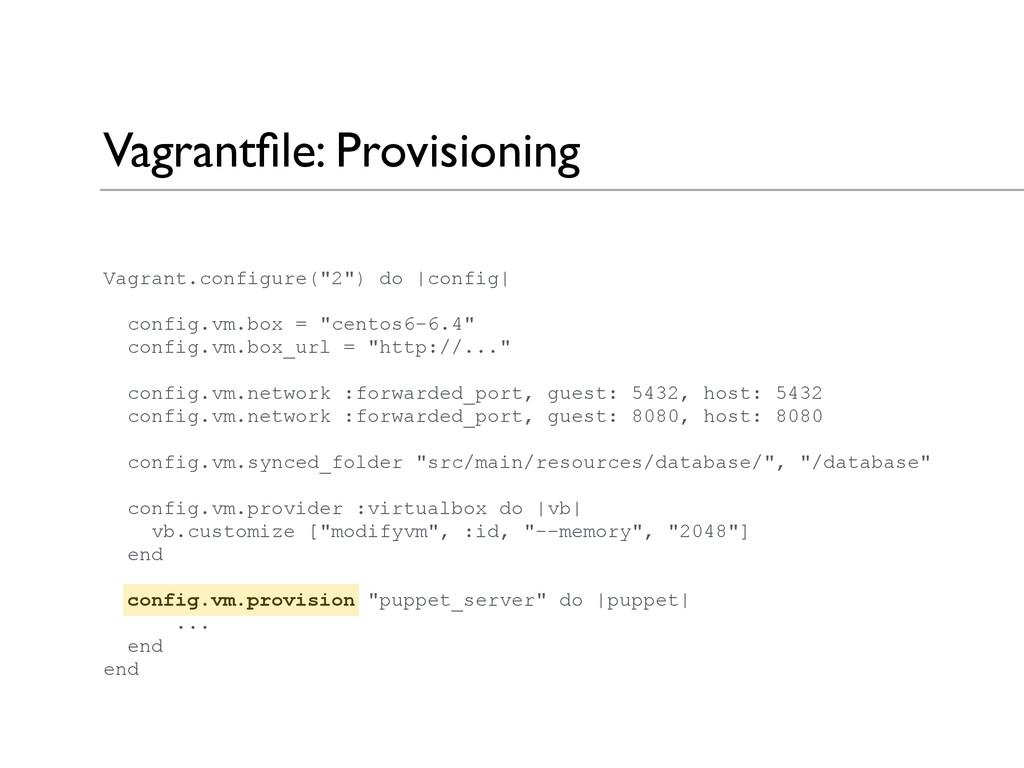 """Vagrantfile: Provisioning Vagrant.configure(""""2"""")..."""
