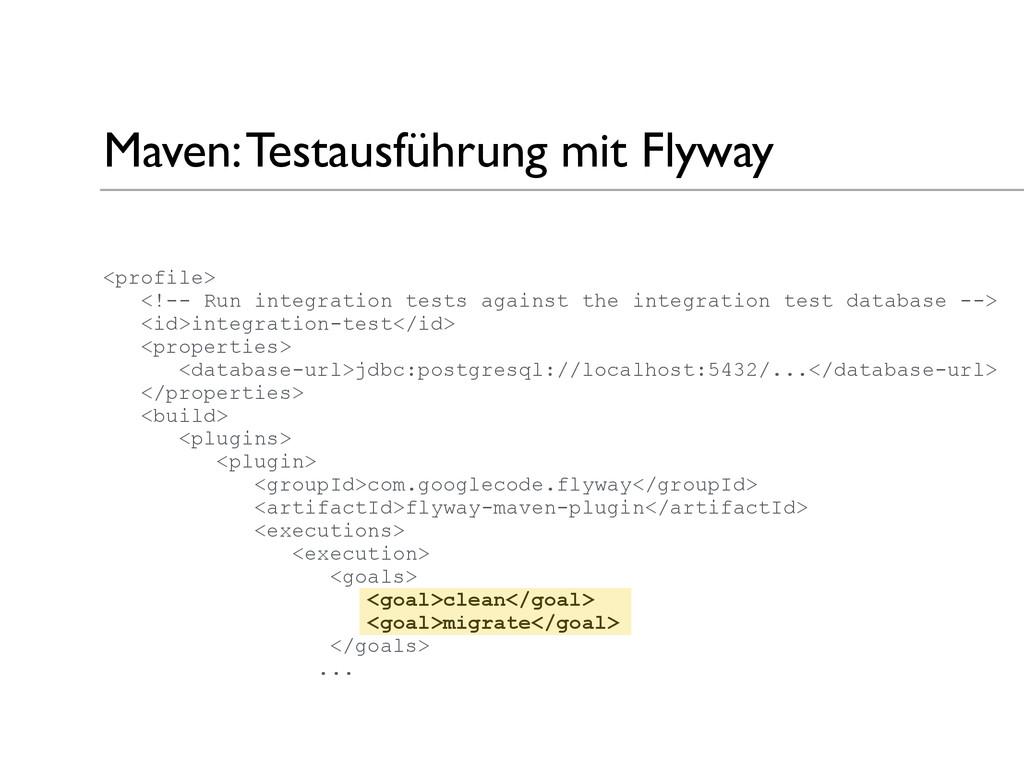 Maven: Testausführung mit Flyway <profile> <!--...