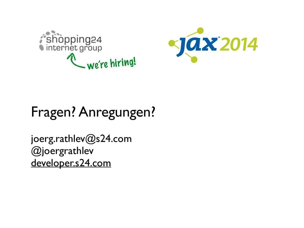 Fragen? Anregungen?  ! joerg.rathlev@s24.com...