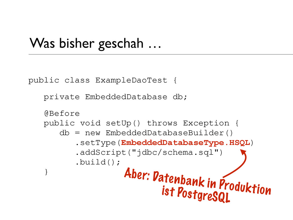 public class ExampleDaoTest { private EmbeddedD...