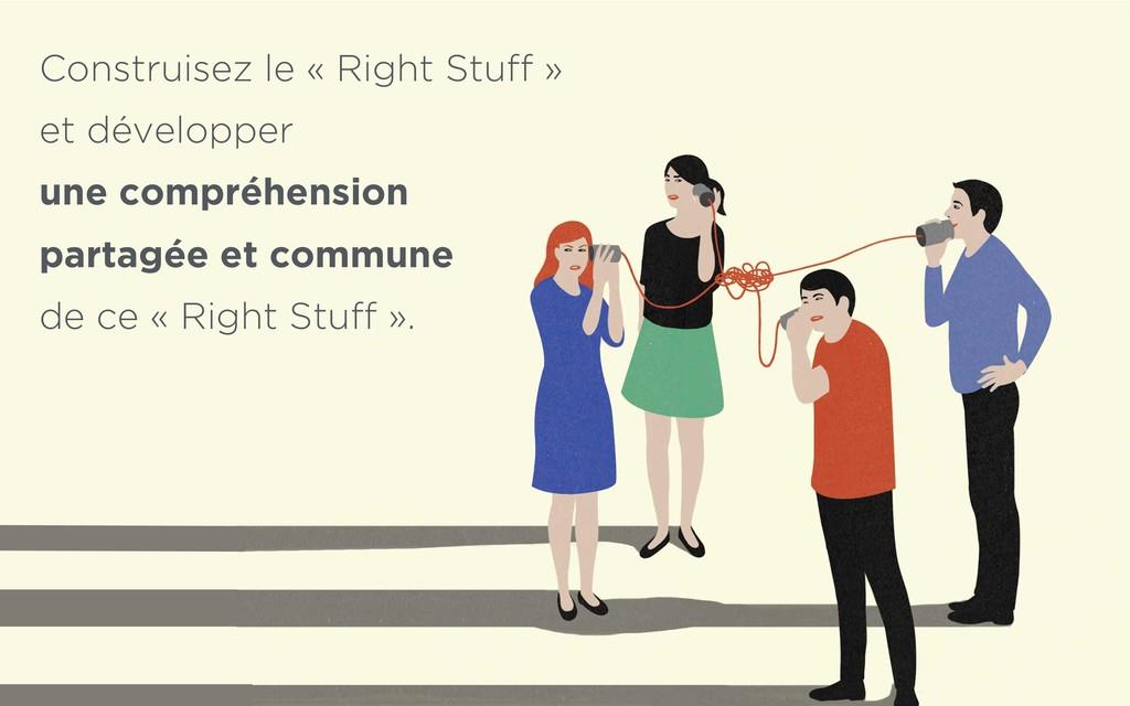 Construisez le « Right Stuff » et développer u...