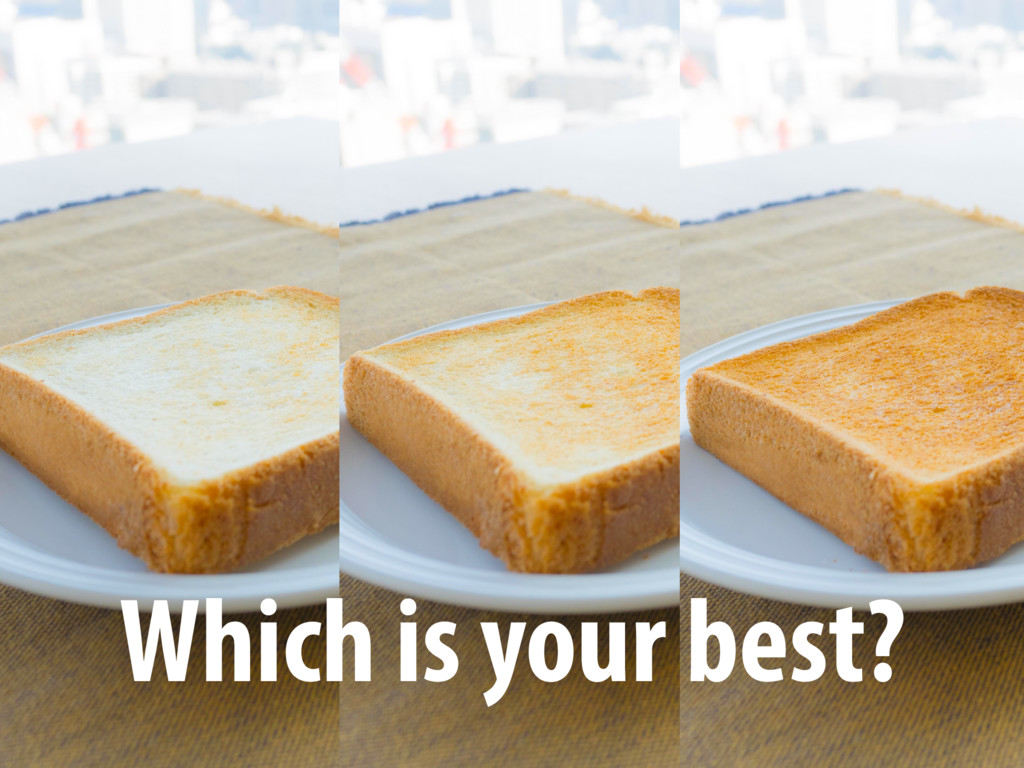 Which is your best?