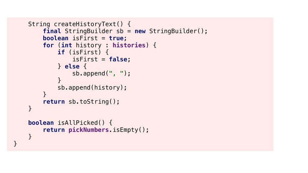 String createHistoryText() { final StringBuilde...