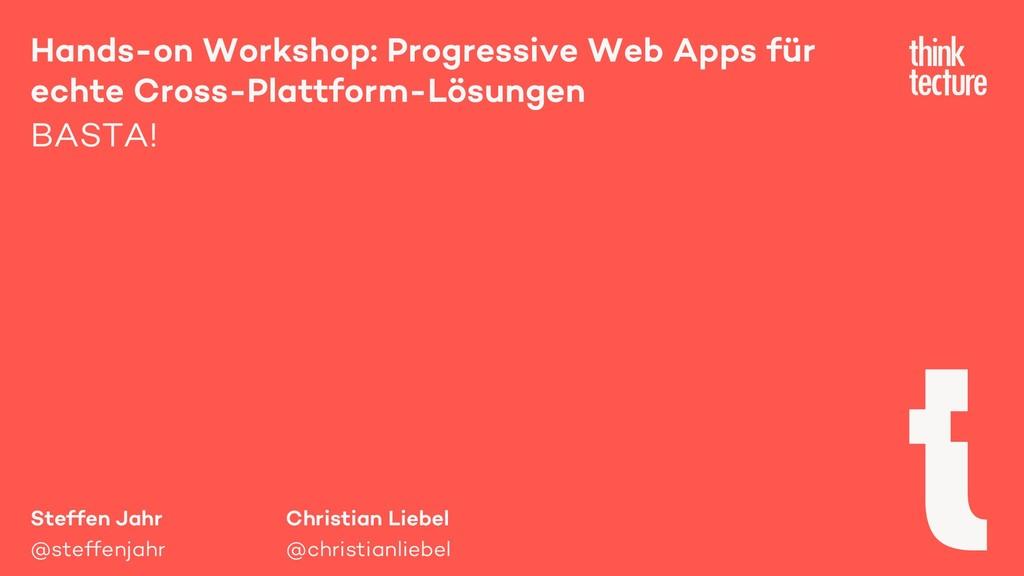 Steffen Jahr @steffenjahr Hands-on Workshop: Pr...