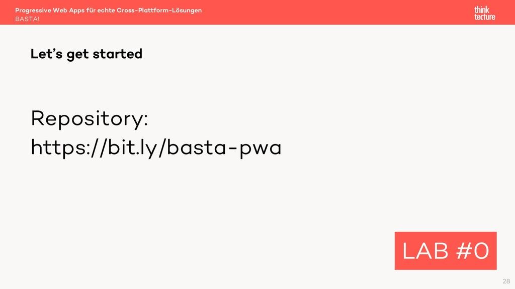 Repository: https://bit.ly/basta-pwa Let's get ...