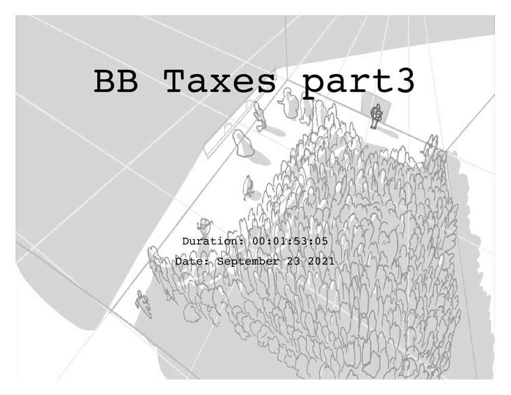 BB Taxes part3 Duration: 00:01:53:05 Date: Sept...
