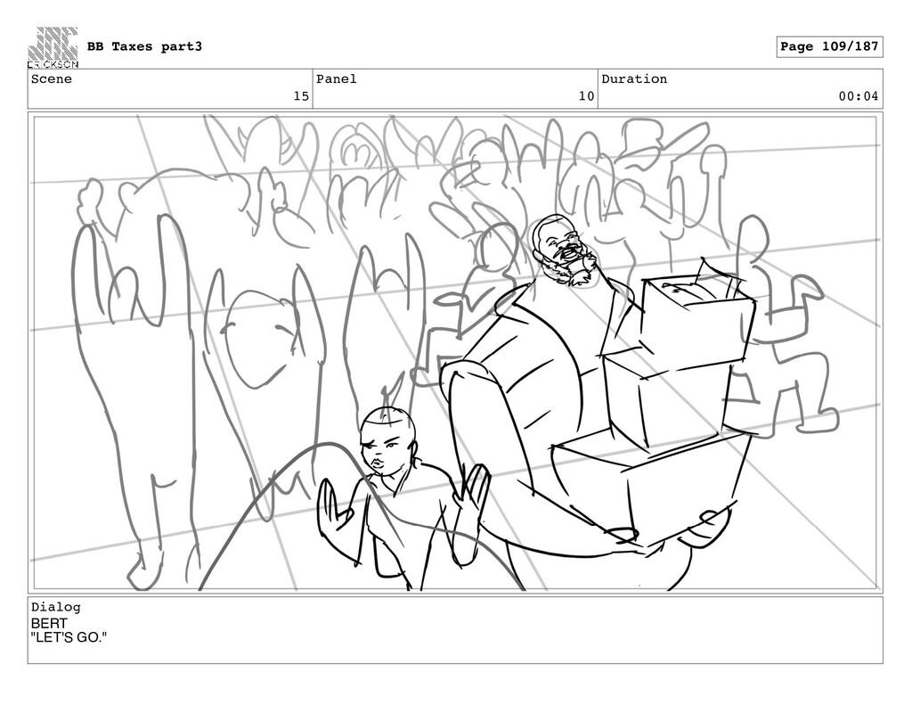"Scene 15 Panel 10 Duration 00:04 Dialog BERT ""L..."