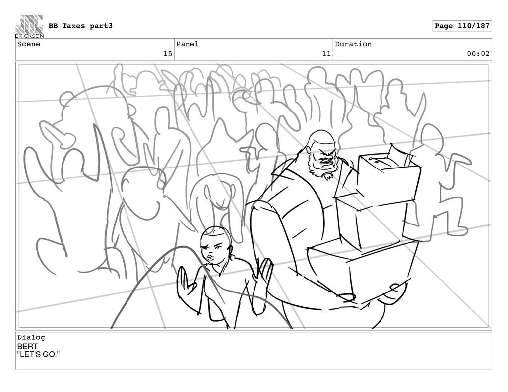 "Scene 15 Panel 11 Duration 00:02 Dialog BERT ""L..."