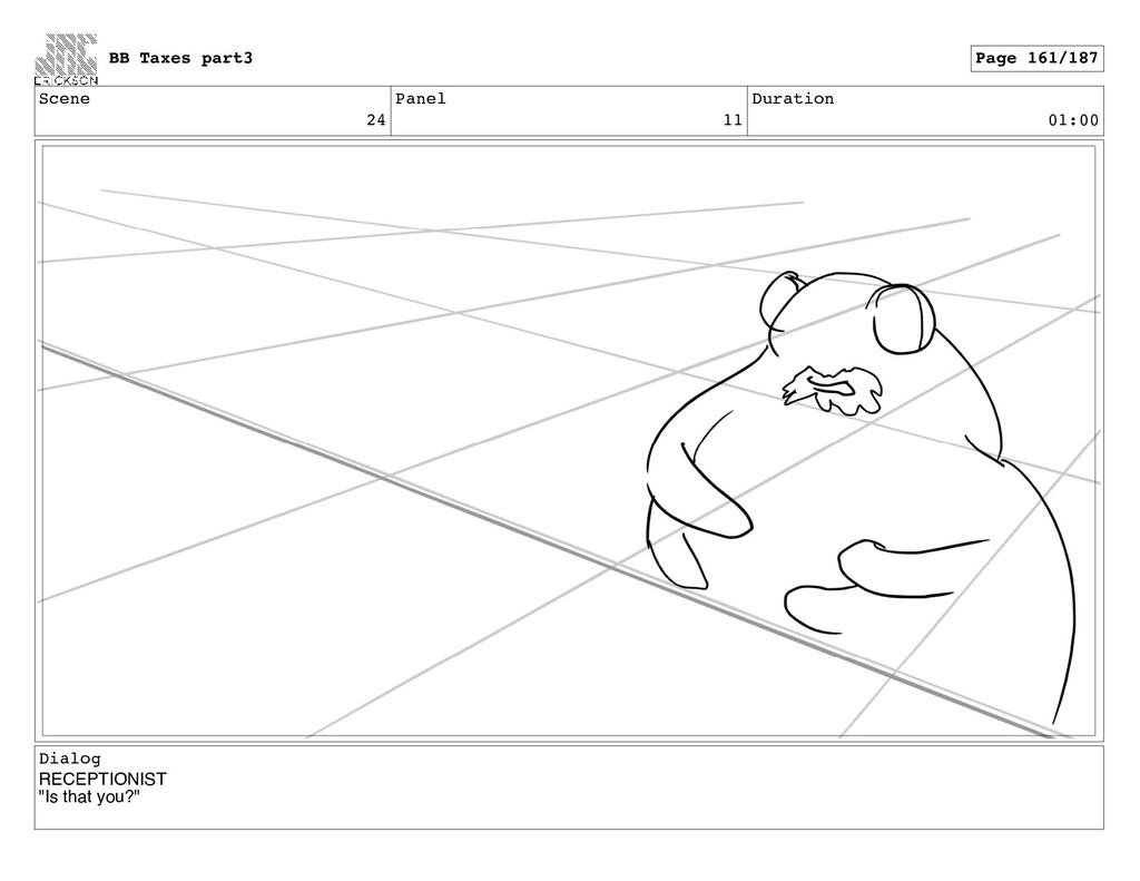 Scene 24 Panel 11 Duration 01:00 Dialog RECEPTI...