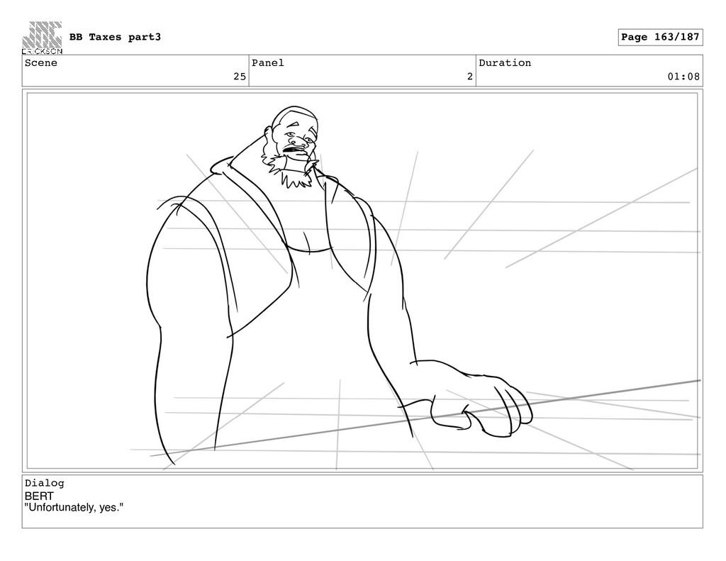 "Scene 25 Panel 2 Duration 01:08 Dialog BERT ""Un..."
