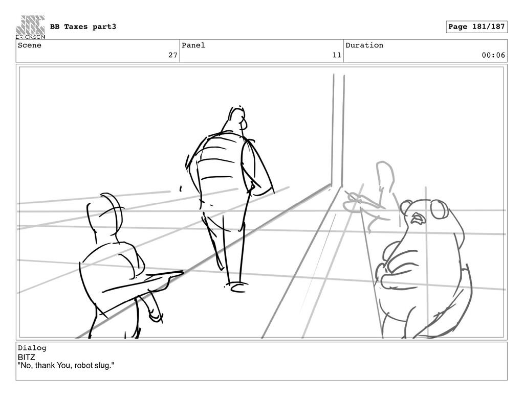 """Scene 27 Panel 11 Duration 00:06 Dialog BITZ """"N..."""