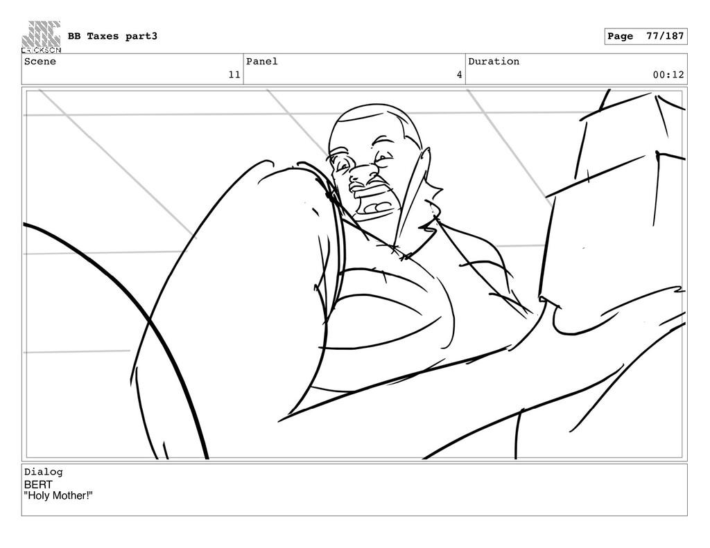 """Scene 11 Panel 4 Duration 00:12 Dialog BERT """"Ho..."""