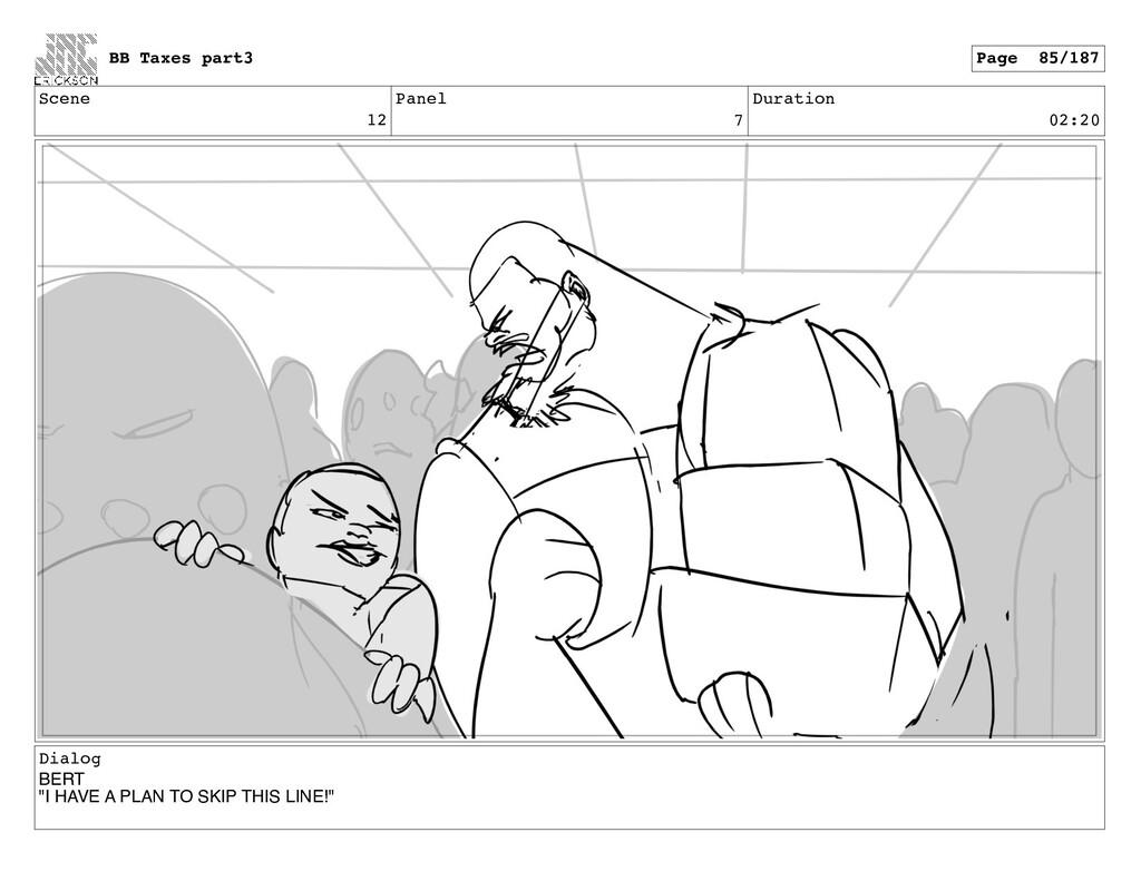 """Scene 12 Panel 7 Duration 02:20 Dialog BERT """"I ..."""