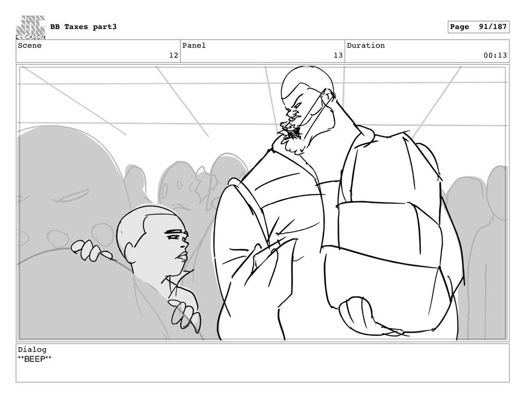 Scene 12 Panel 13 Duration 00:13 Dialog **BEEP*...