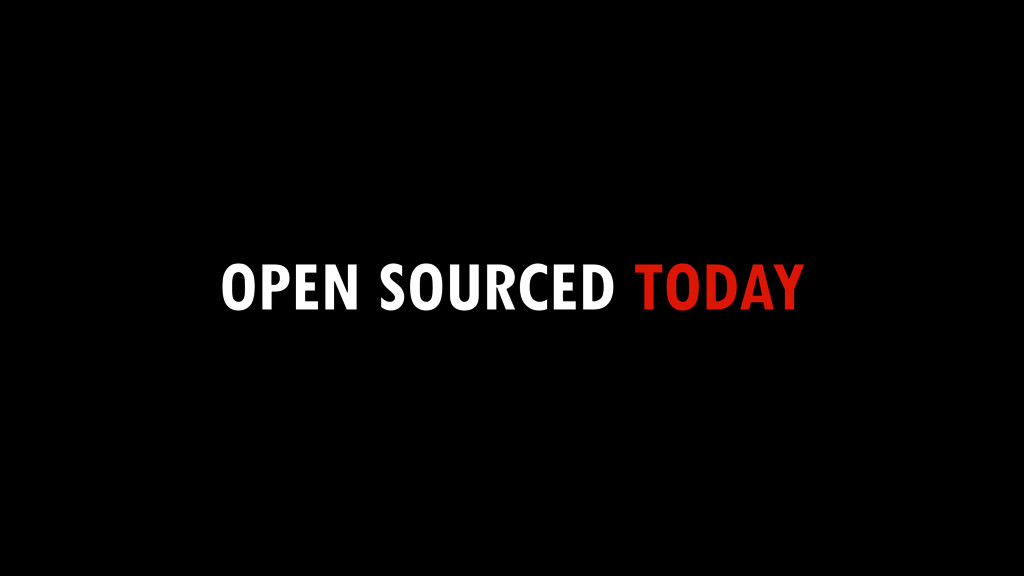 OPEN SOURCED TODAY