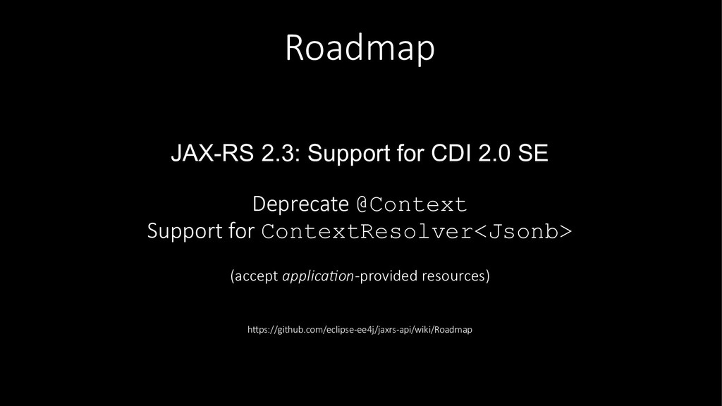 Roadmap JAX-RS 2.3: Support for CDI 2.0 SE Depr...