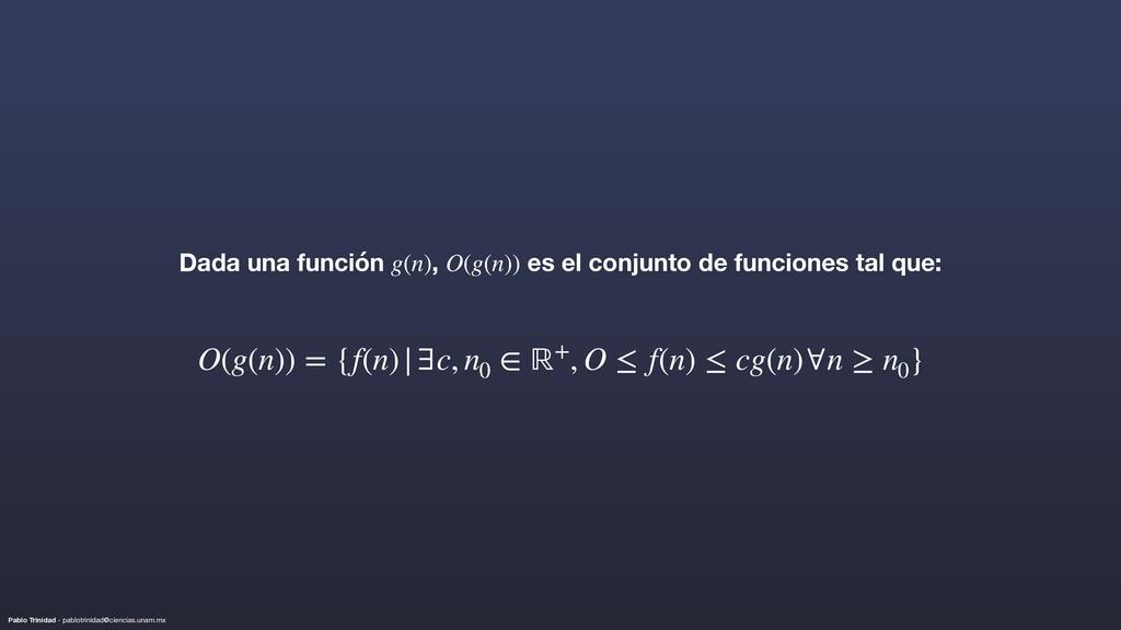 Pablo Trinidad - pablotrinidad@ciencias.unam.mx...