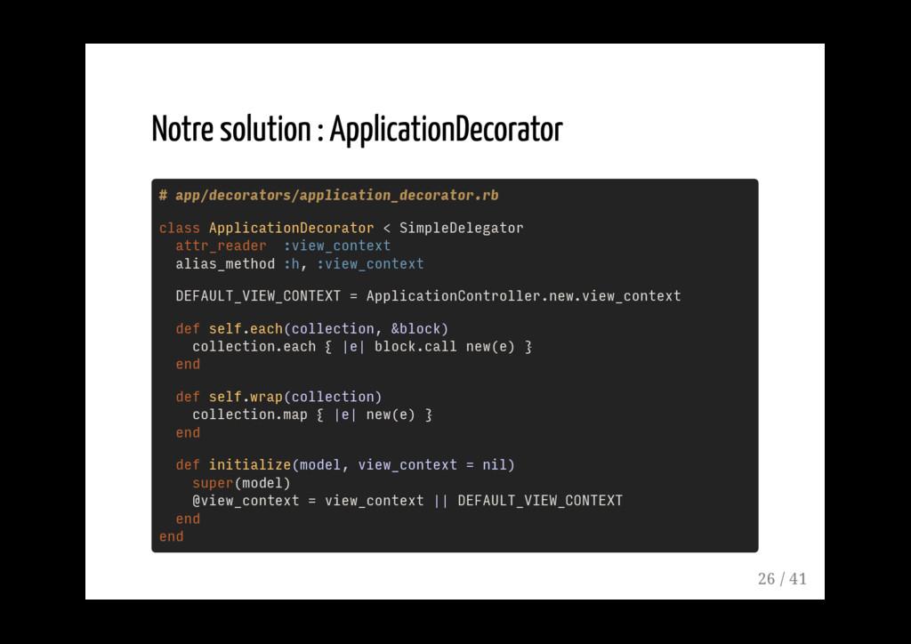 # app/decorators/application_decorator.rb class...