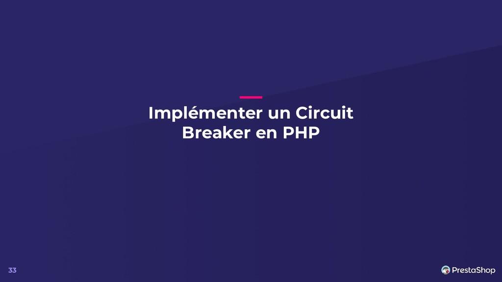 Implémenter un Circuit Breaker en PHP 33