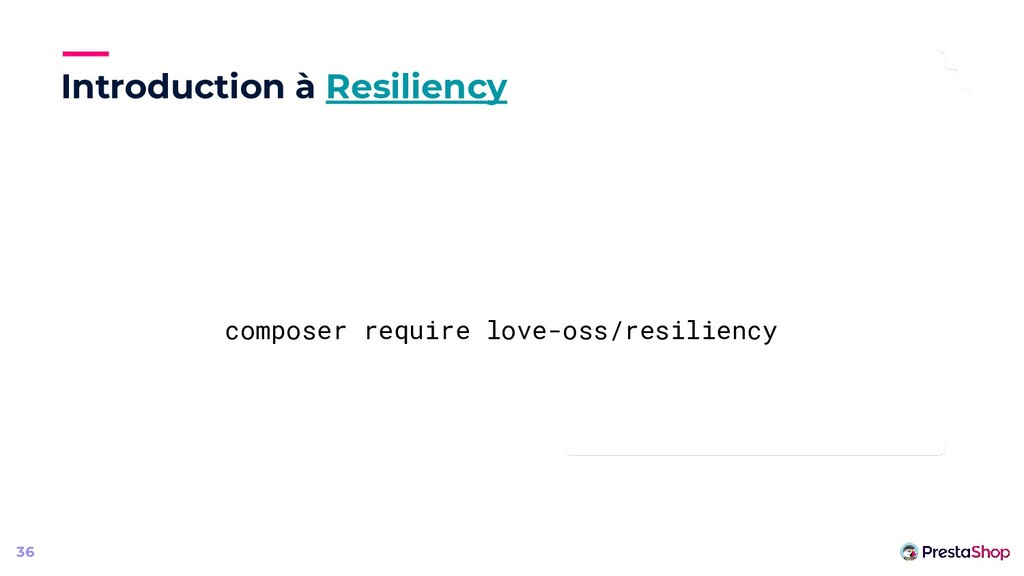 Introduction à Resiliency 36 composer require l...