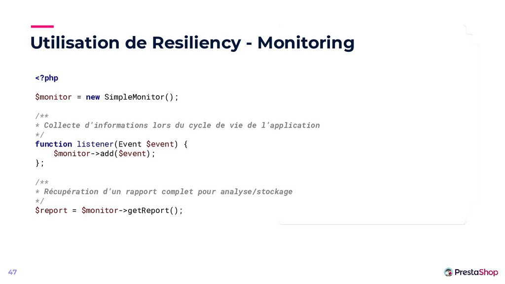 Utilisation de Resiliency - Monitoring 47 <?php...