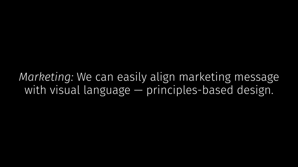 Marketing: We can easily align marketing messag...