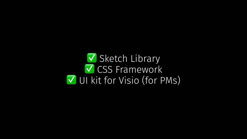 ✅ Sketch Library ✅ CSS Framework ✅ UI kit for V...