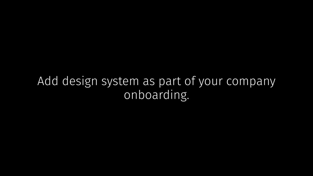 Add design system as part of your company onboa...