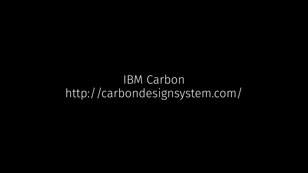 IBM Carbon http://carbondesignsystem.com/