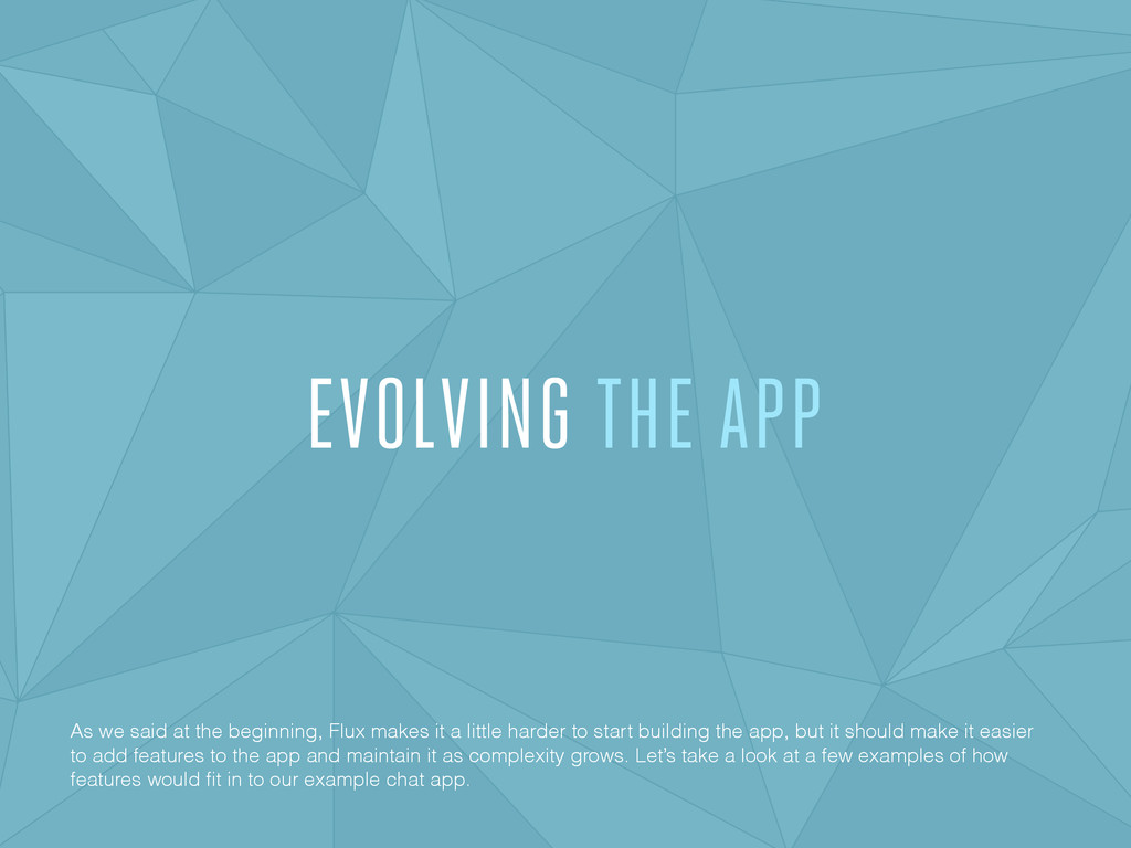 EVOLVING THE APP As we said at the beginning, F...