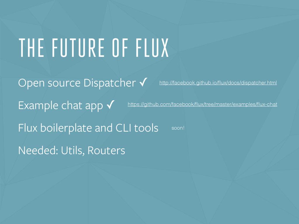 THE FUTURE OF FLUX Open source Dispatcher ✓ Exa...