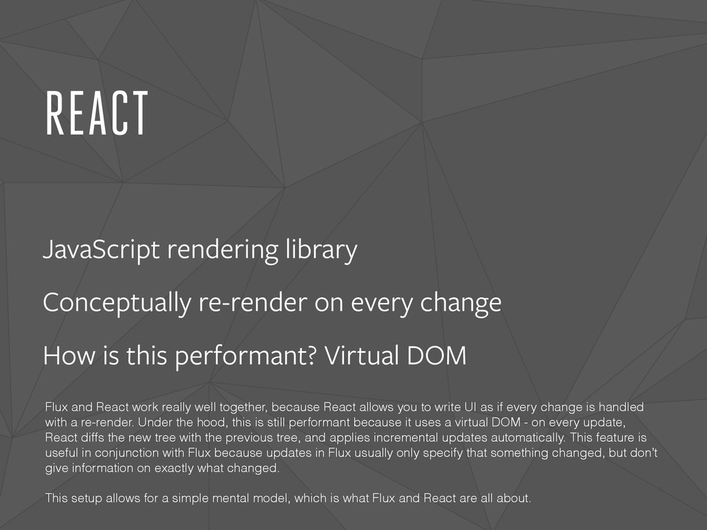 REACT JavaScript rendering library Conceptually...