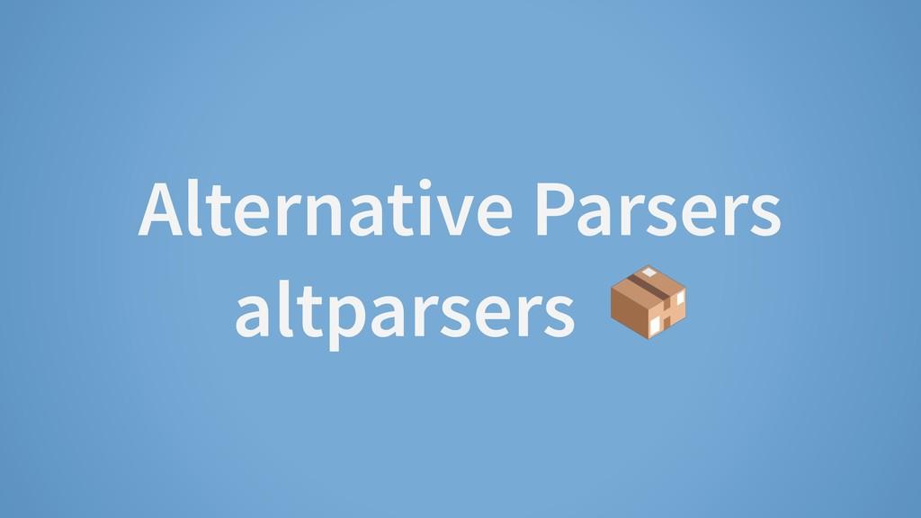 Alternative Parsers altparsers