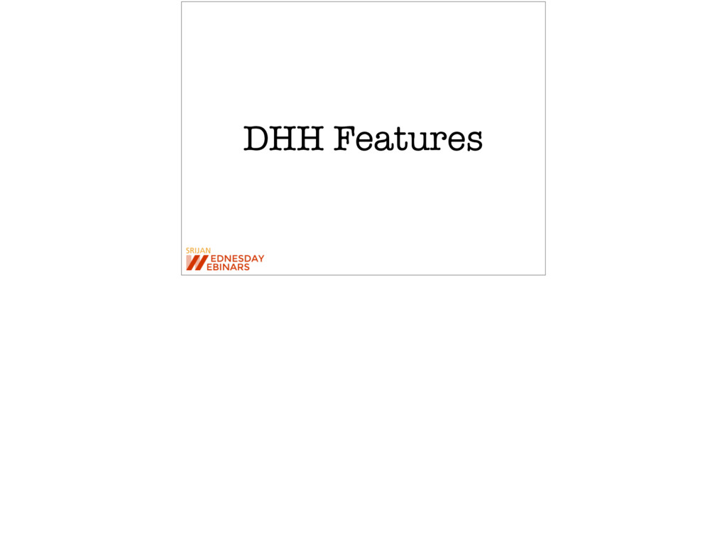 DHH Features