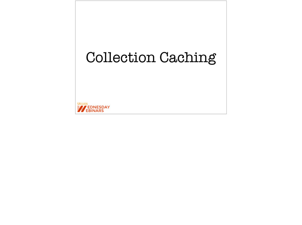 Collection Caching