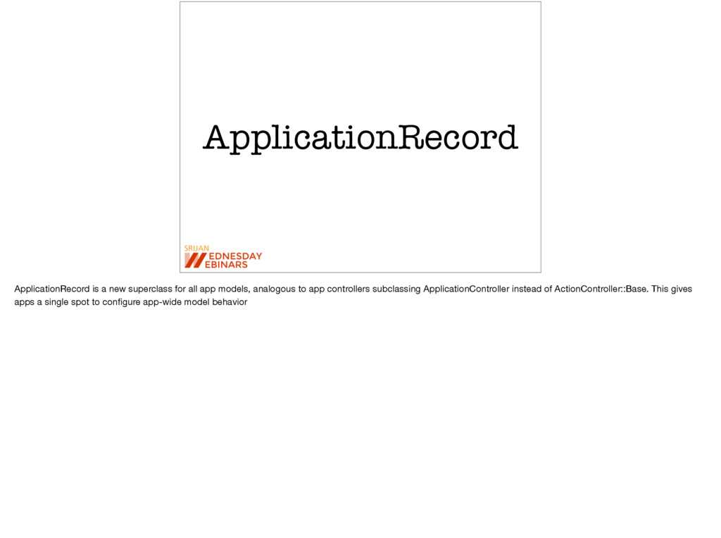 ApplicationRecord ApplicationRecord is a new su...