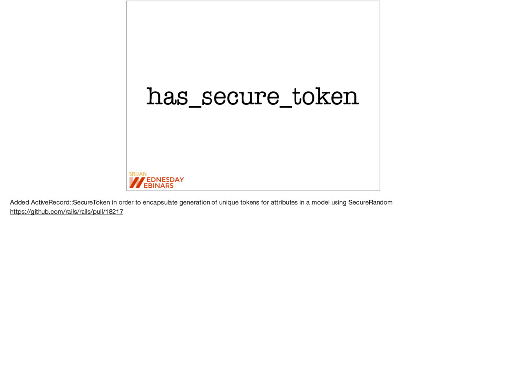 has_secure_token Added ActiveRecord::SecureToke...