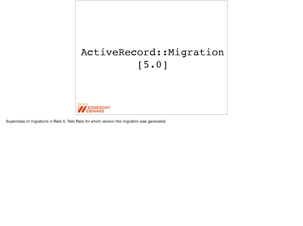 ActiveRecord::Migration [5.0] Superclass of mig...
