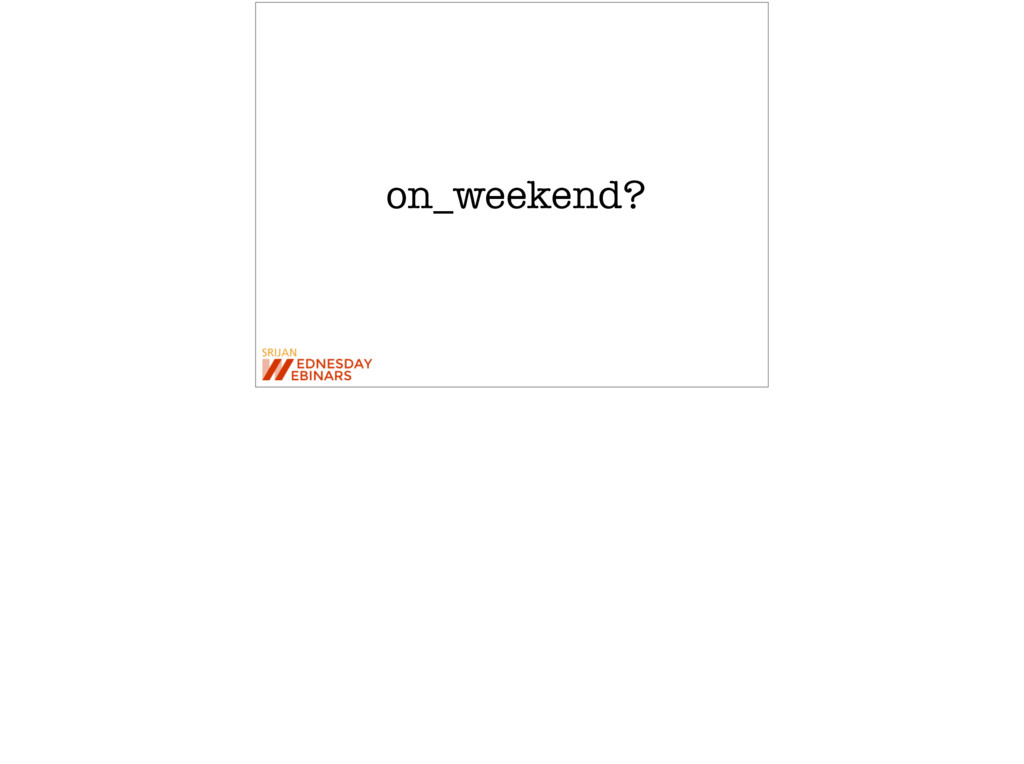 on_weekend?