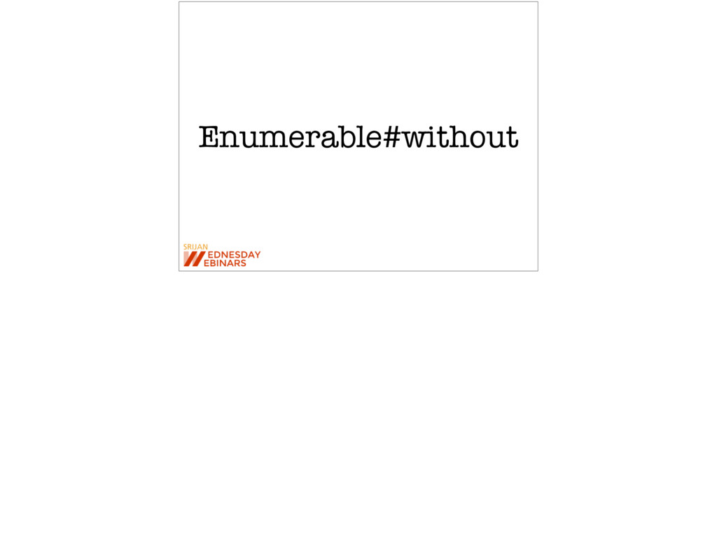 Enumerable#without
