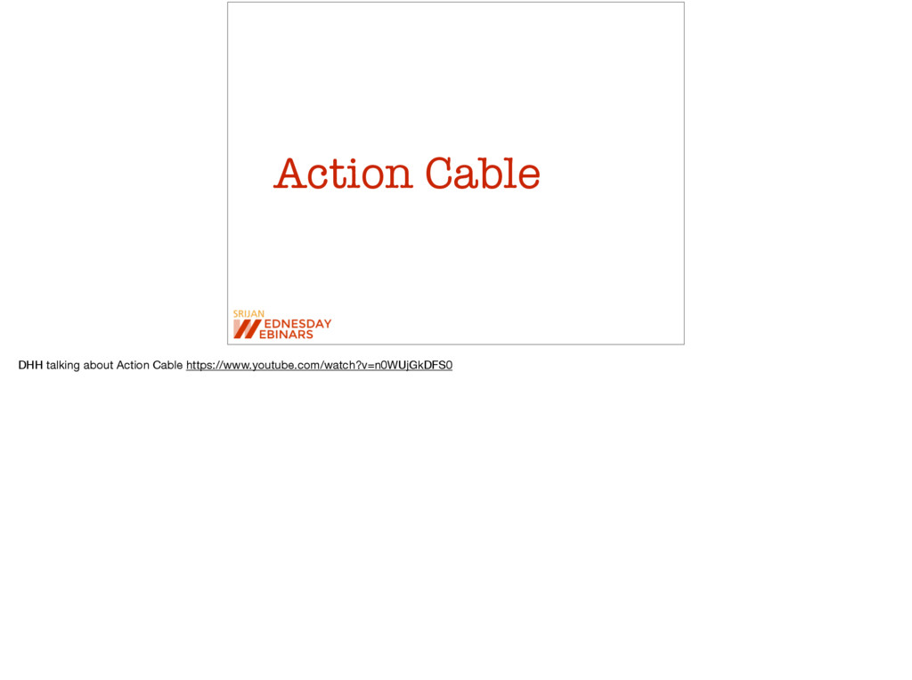 Action Cable DHH talking about Action Cable htt...