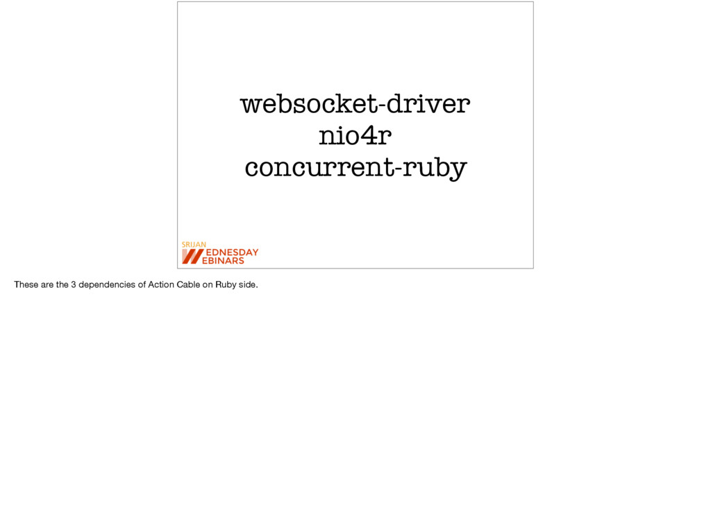 websocket-driver nio4r concurrent-ruby These ar...
