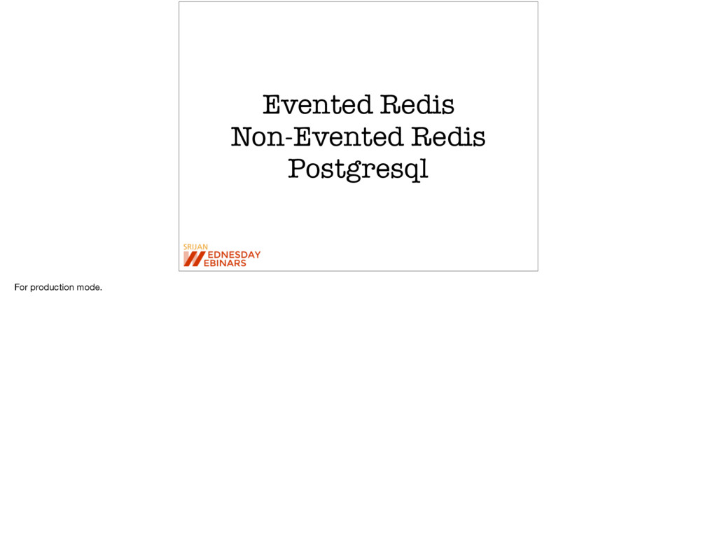 Evented Redis Non-Evented Redis Postgresql For ...