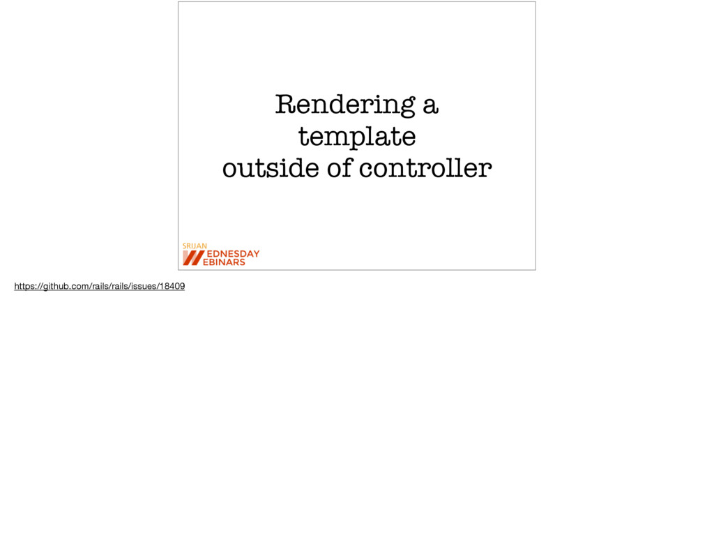 Rendering a template outside of controller http...