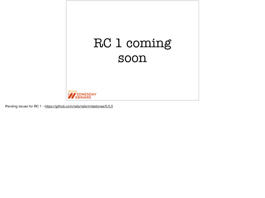 RC 1 coming soon Pending issues for RC 1 - http...