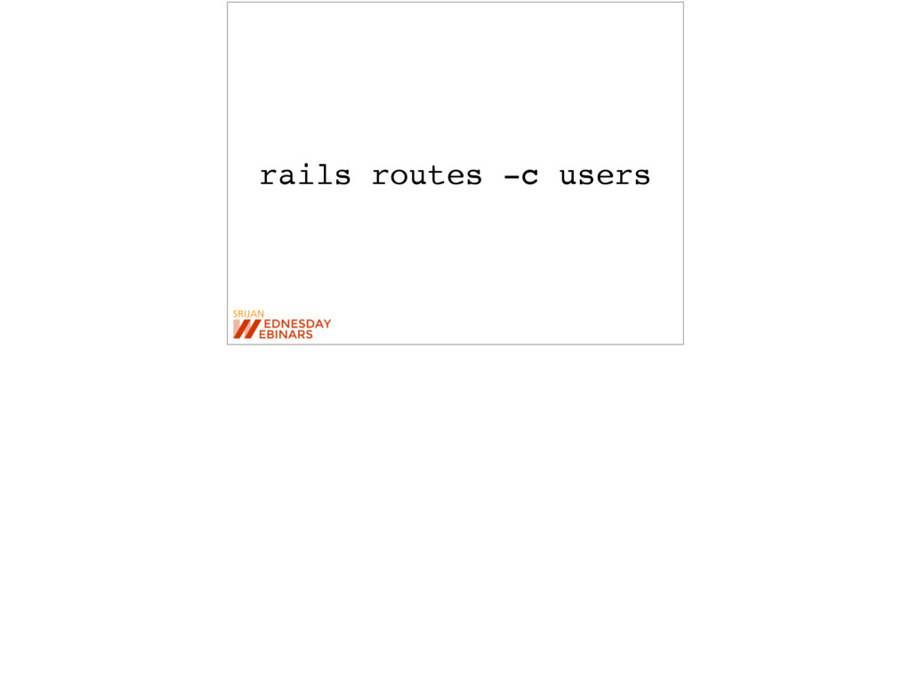 rails routes -c users