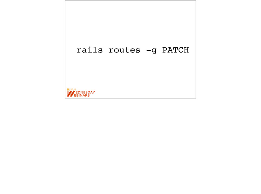 rails routes -g PATCH